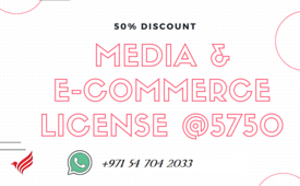 E-Trade license and Media related activities 50% off AED 5750/- #0547042033