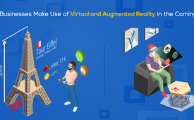 How will Businesses Make Use of Virtual and Augmented Reality in the Coming