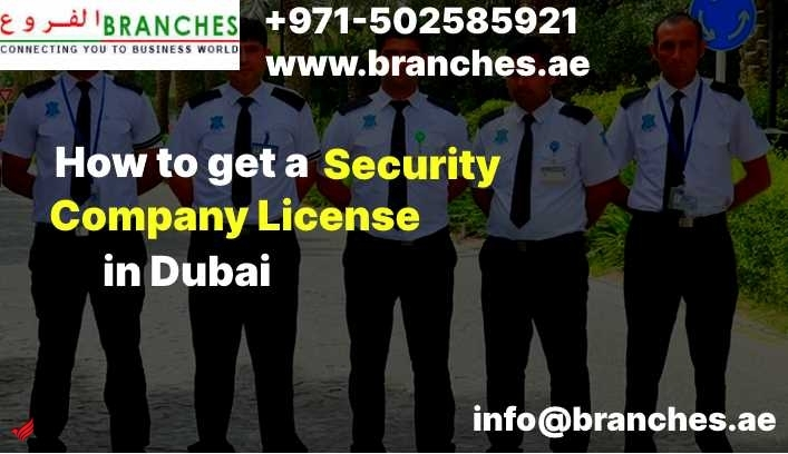 How to get a Security Company License in Dubai